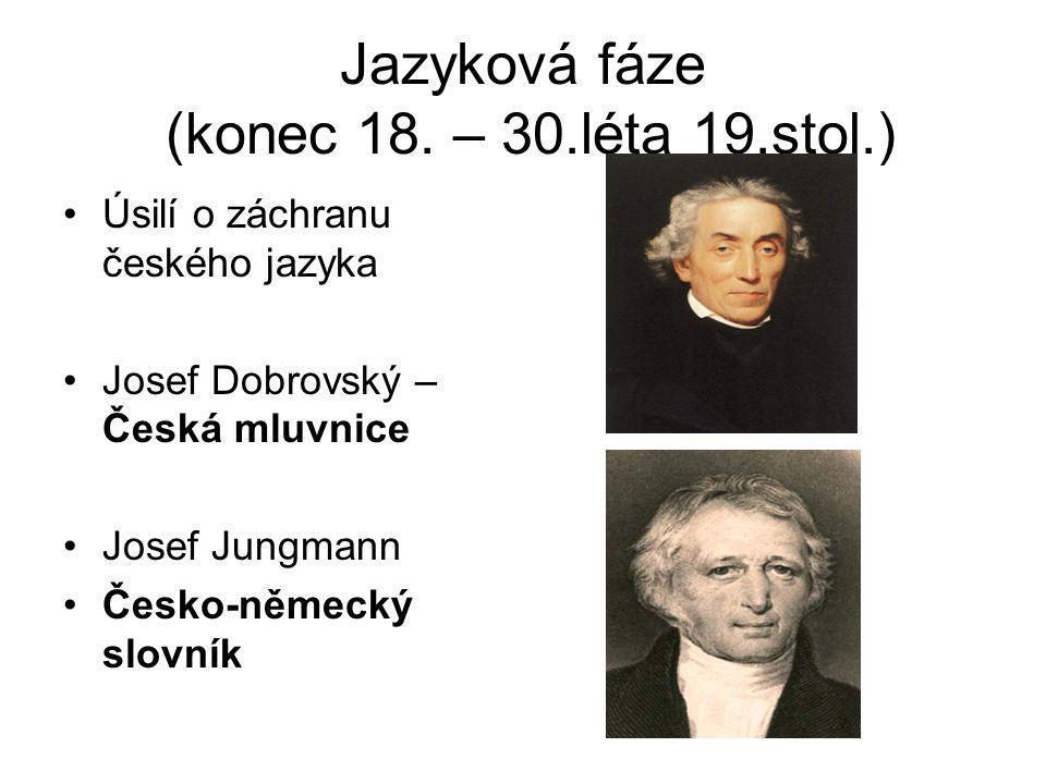 Jazyková fáze (konec 18. – 30.léta 19.stol.)
