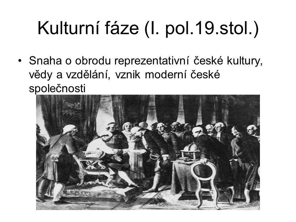 Kulturní fáze (I. pol.19.stol.)