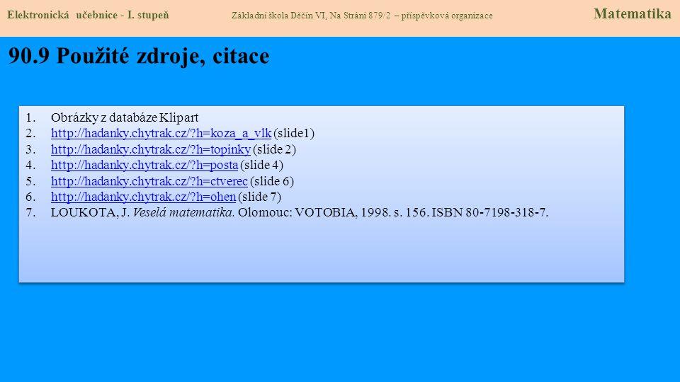 90.9 Použité zdroje, citace Obrázky z databáze Klipart