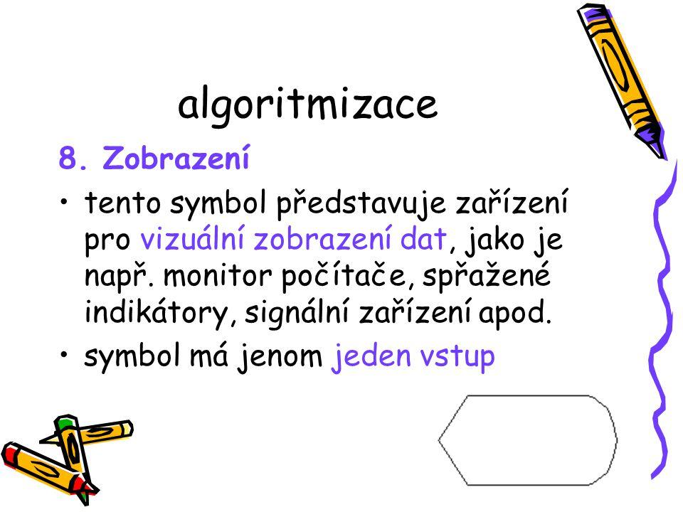algoritmizace 8. Zobrazení