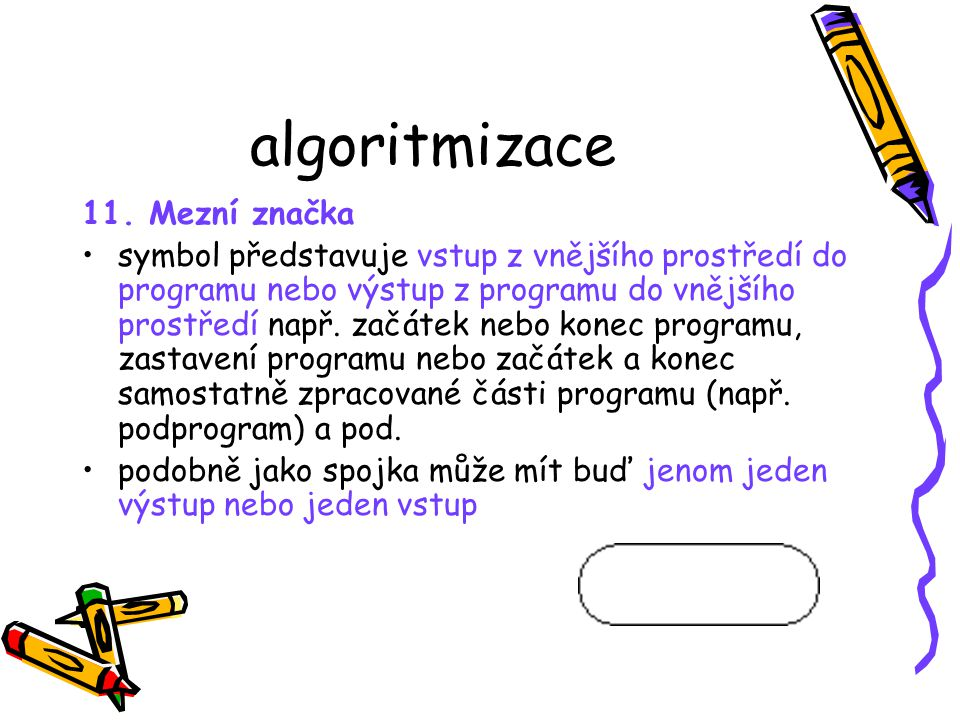 algoritmizace 11. Mezní značka