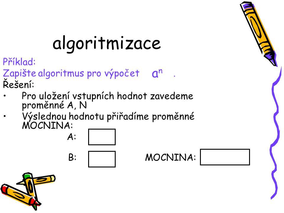 algoritmizace an Příklad: Zapište algoritmus pro výpočet . Řešení: