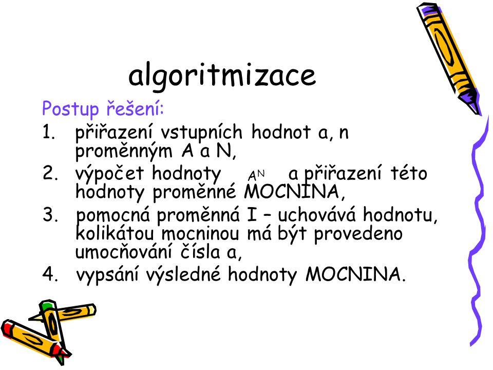 algoritmizace Postup řešení: