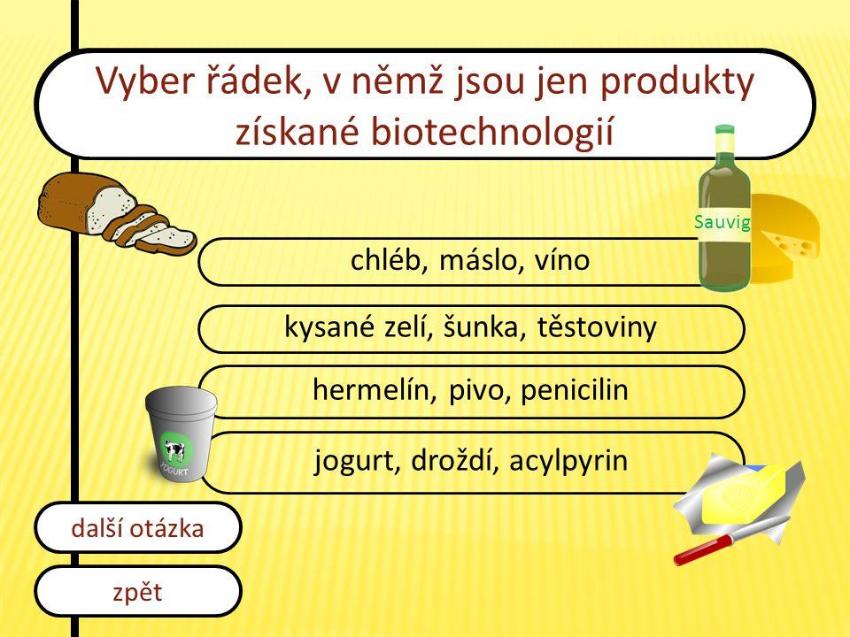 Vyber řádek, v němž jsou jen produkty získané biotechnologií