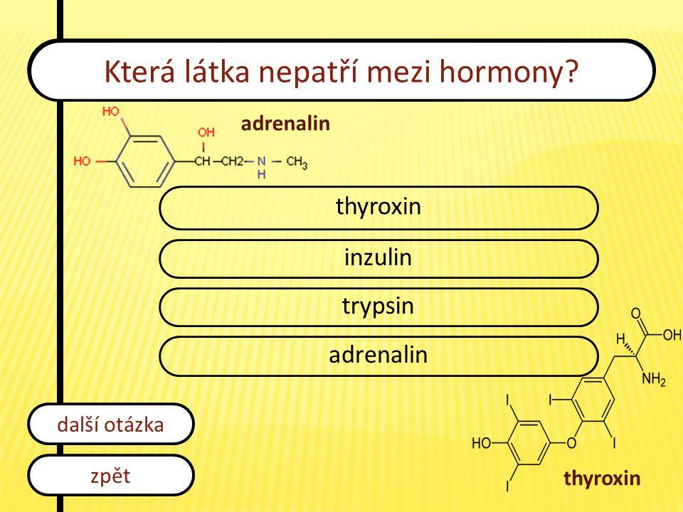 Která látka nepatří mezi hormony