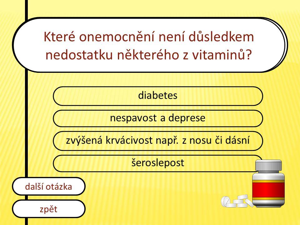 Které onemocnění není důsledkem nedostatku některého z vitaminů