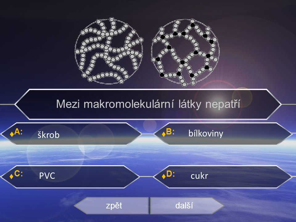 Mezi makromolekulární látky nepatří