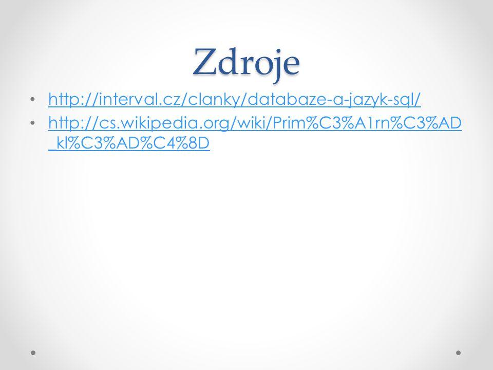 Zdroje http://interval.cz/clanky/databaze-a-jazyk-sql/