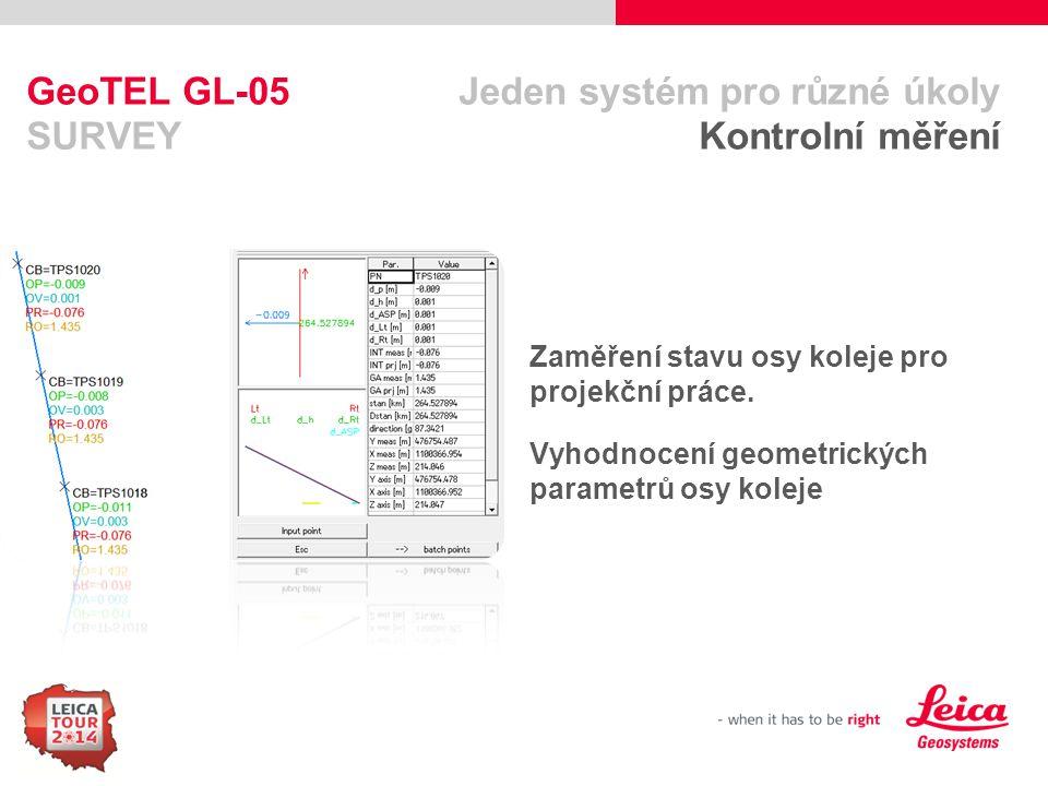 GeoTEL GL-05 Jeden systém pro různé úkoly SURVEY Kontrolní měření