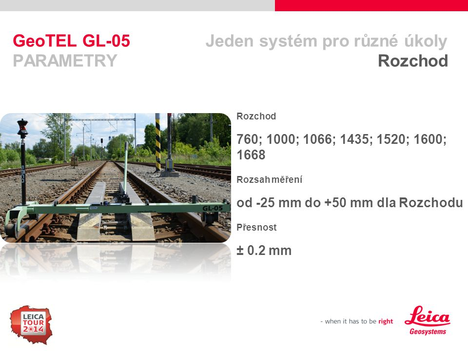 GeoTEL GL-05 Jeden systém pro různé úkoly PARAMETRY Rozchod