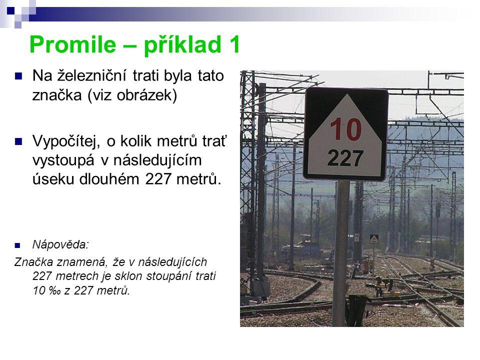 Promile – příklad 1 Na železniční trati byla tato značka (viz obrázek)