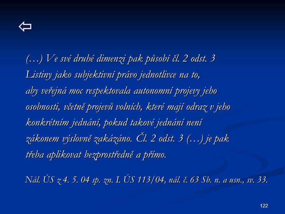  (…) Ve své druhé dimenzi pak působí čl. 2 odst. 3