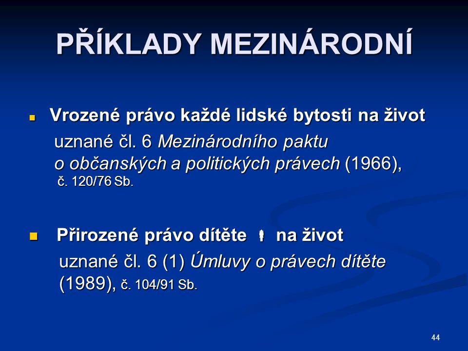 PŘÍKLADY MEZINÁRODNÍ uznané čl. 6 Mezinárodního paktu