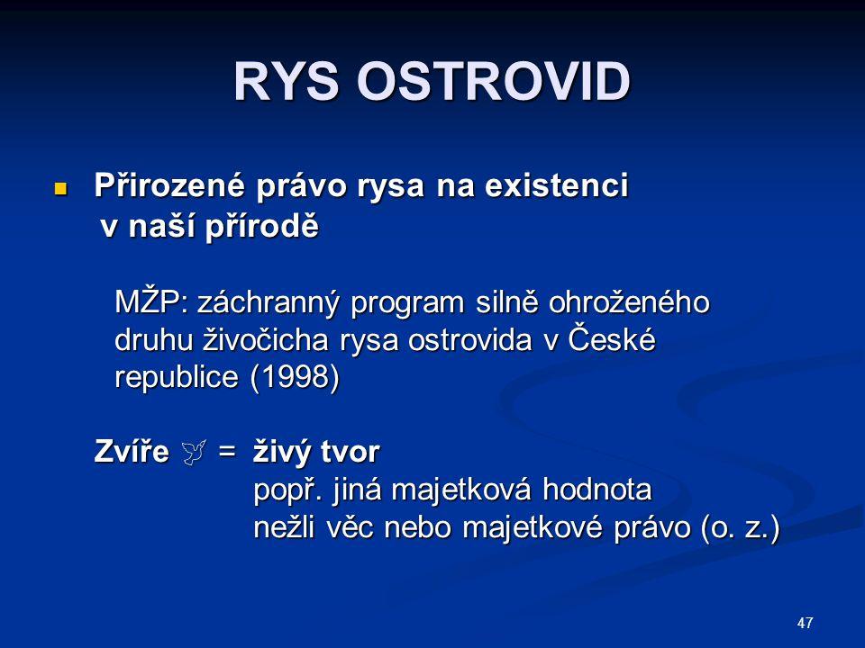 RYS OSTROVID v naší přírodě MŽP: záchranný program silně ohroženého