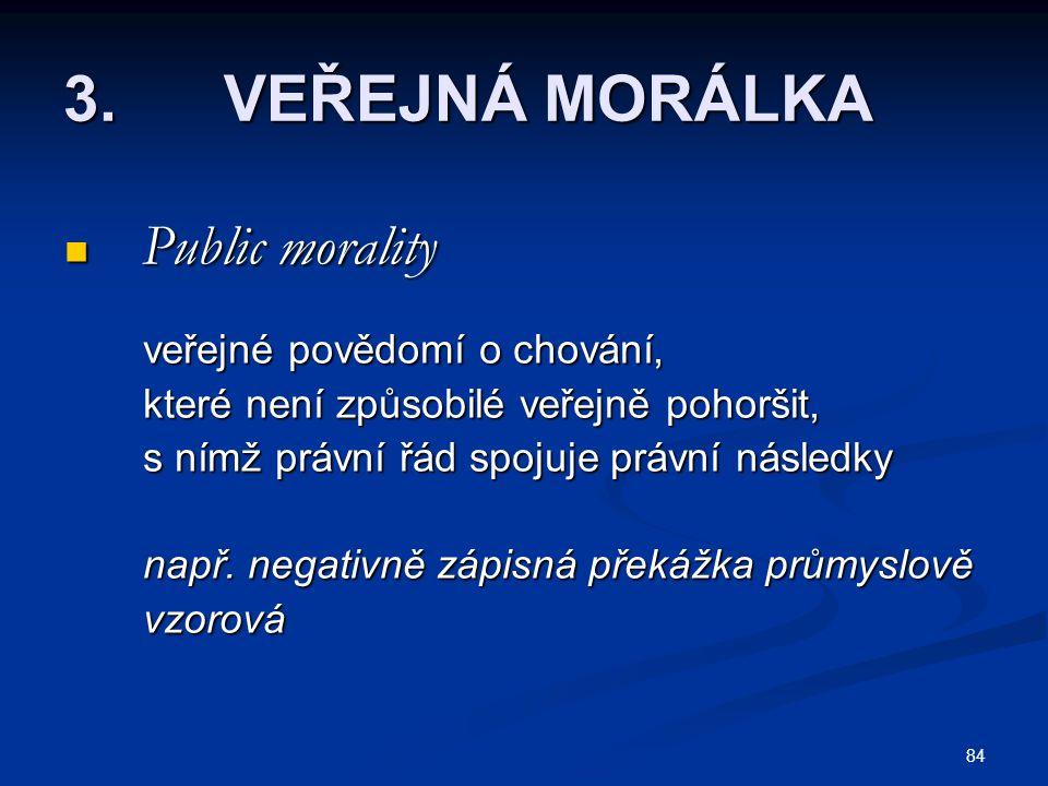 3. VEŘEJNÁ MORÁLKA Public morality veřejné povědomí o chování,