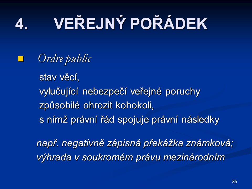 4. VEŘEJNÝ POŘÁDEK Ordre public stav věcí,