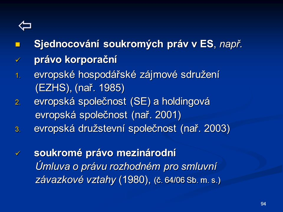 Sjednocování soukromých práv v ES, např. právo korporační