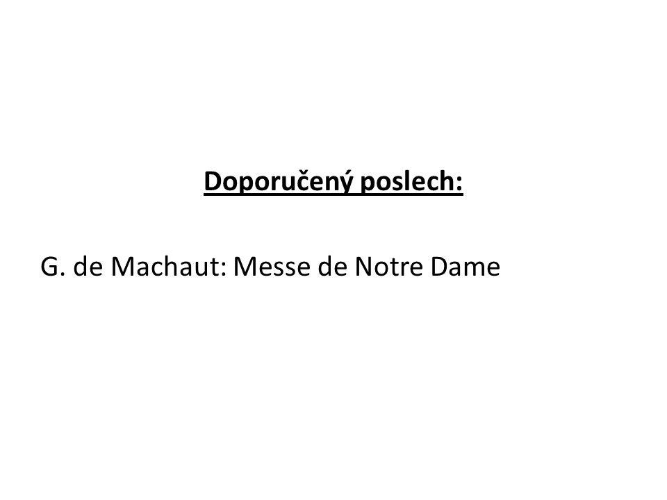 Doporučený poslech: G. de Machaut: Messe de Notre Dame