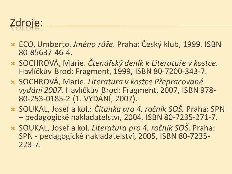 Zdroje: ECO, Umberto. Jméno růže. Praha: Český klub, 1999, ISBN 80-85637-46-4.