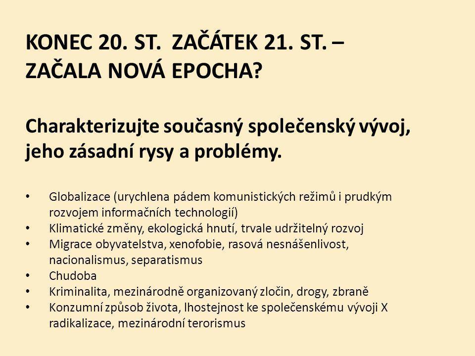 KONEC 20. ST. ZAČÁTEK 21. ST. – ZAČALA NOVÁ EPOCHA