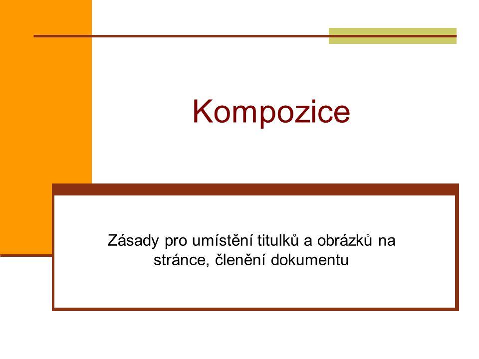 Zásady pro umístění titulků a obrázků na stránce, členění dokumentu