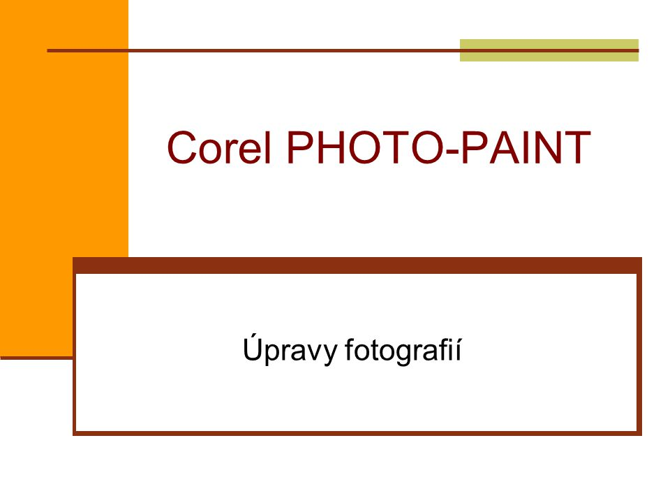 Corel PHOTO-PAINT Úpravy fotografií