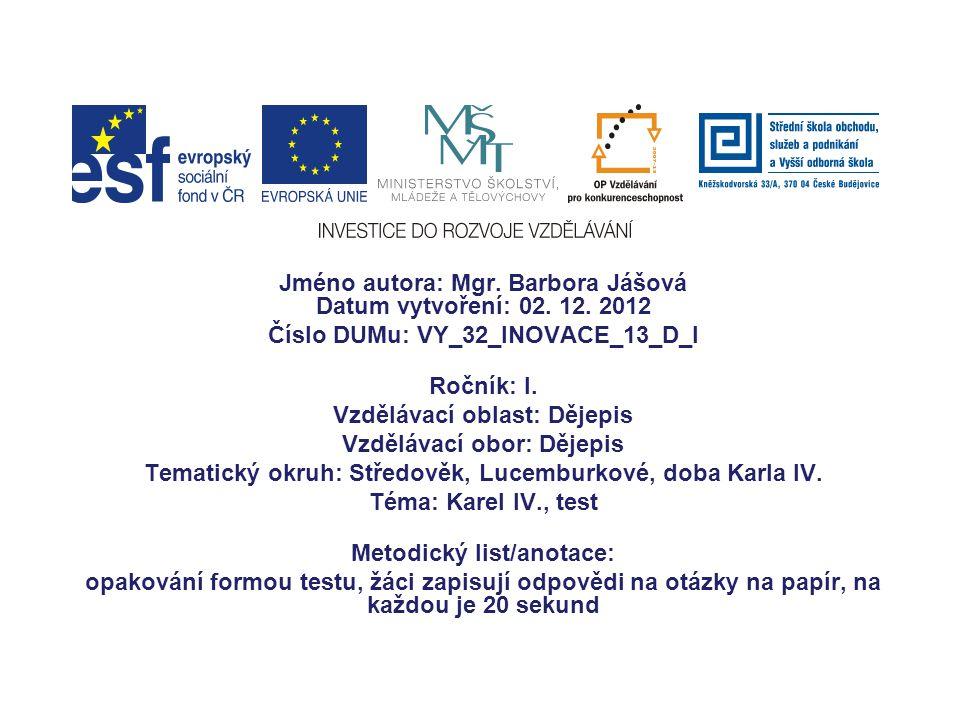 Jméno autora: Mgr. Barbora Jášová Datum vytvoření: 02. 12. 2012