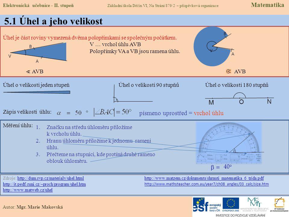 5.1 Úhel a jeho velikost . M O N písmeno uprostřed = vrchol úhlu  =