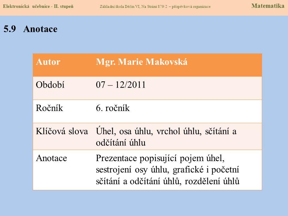 5.9 Anotace Autor Mgr. Marie Makovská Období 07 – 12/2011 Ročník