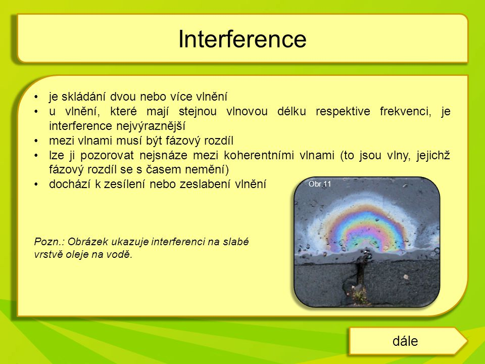 Interference dále je skládání dvou nebo více vlnění