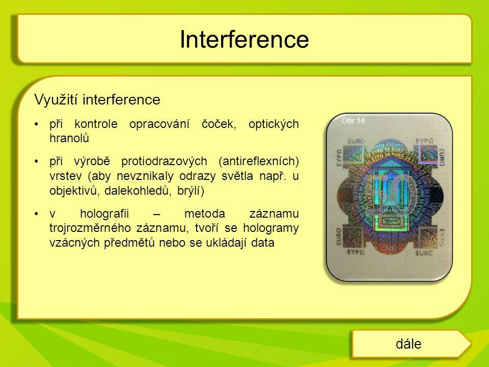 Interference Využití interference dále