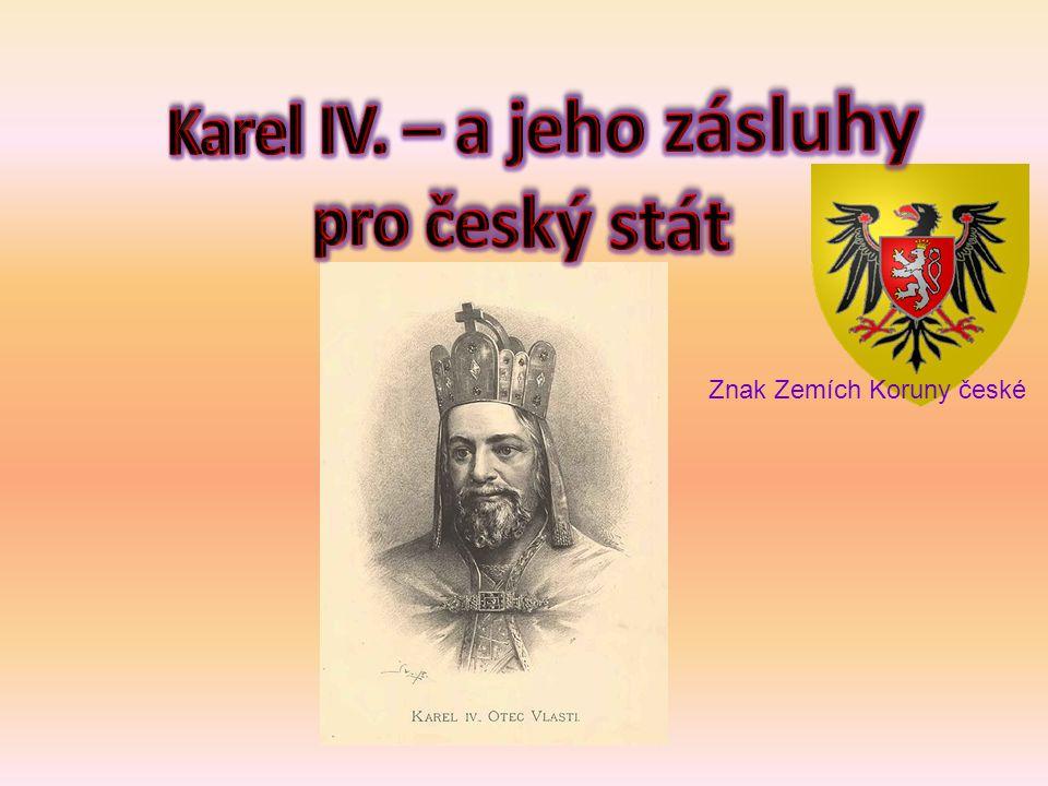 Karel IV. – a jeho zásluhy pro český stát
