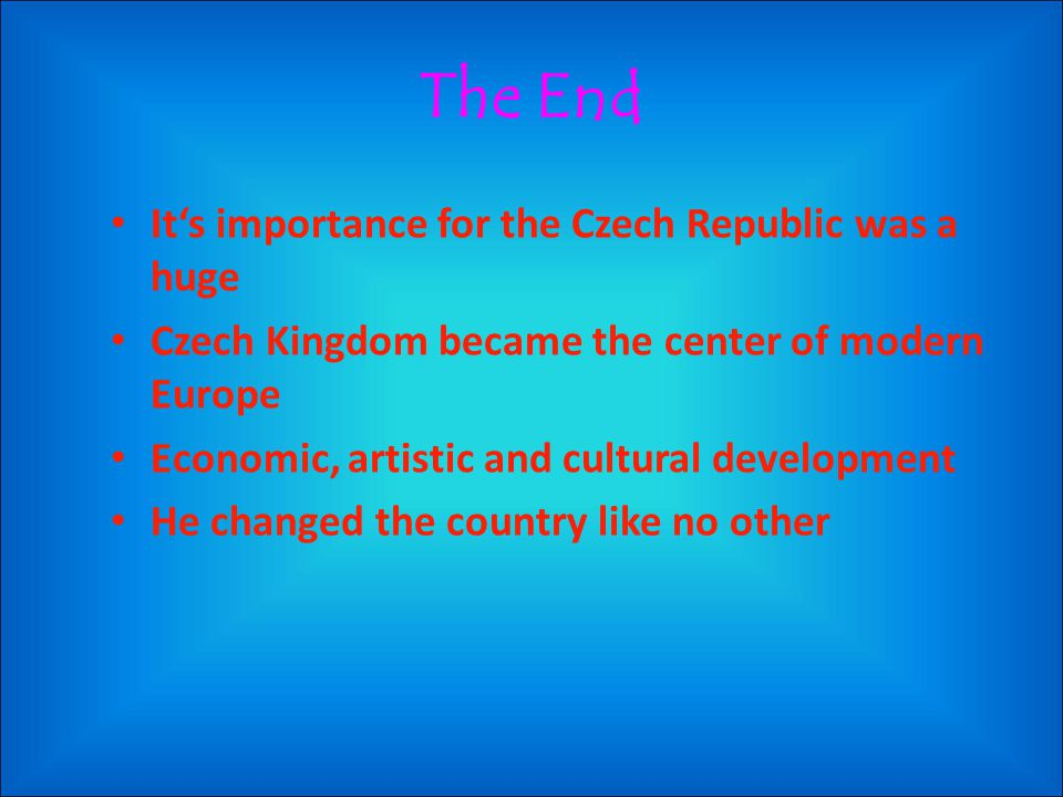 The End It's importance for the Czech Republic was a huge