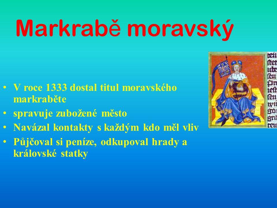 Markrabě moravský V roce 1333 dostal titul moravského markraběte