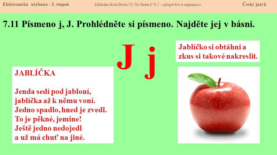 7.11 Písmeno j, J. Prohlédněte si písmeno. Najděte jej v básni.