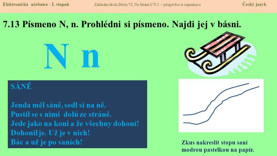 7.13 Písmeno N, n. Prohlédni si písmeno. Najdi jej v básni.