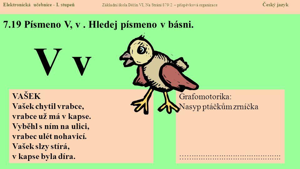 7.19 Písmeno V, v . Hledej písmeno v básni.