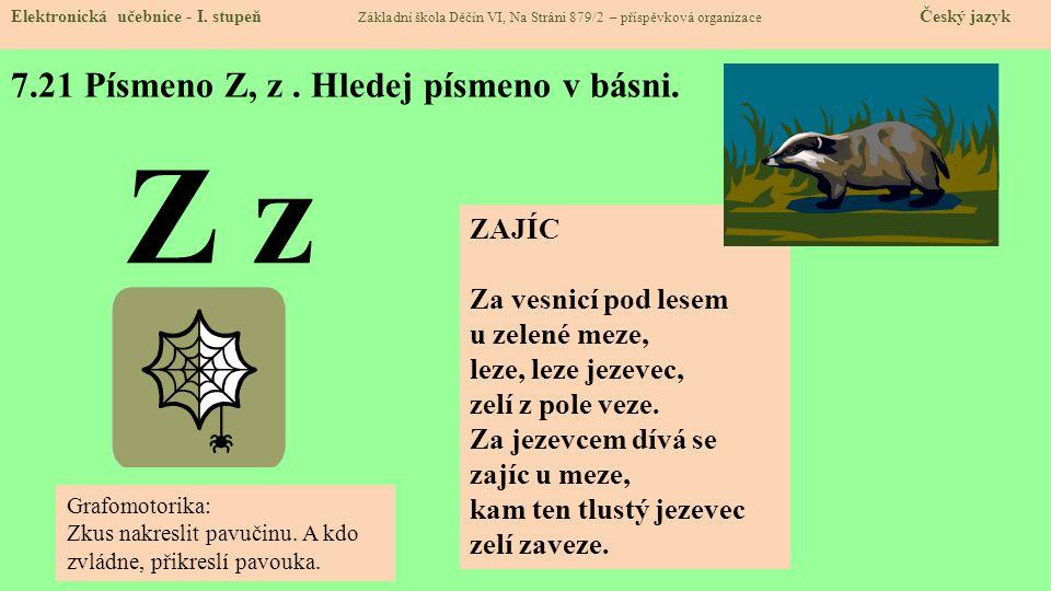 7.21 Písmeno Z, z . Hledej písmeno v básni.