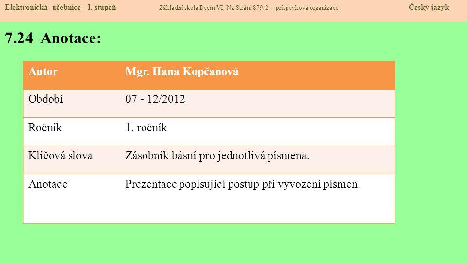 7.24 Anotace: Autor Mgr. Hana Kopčanová Období 07 - 12/2012 Ročník