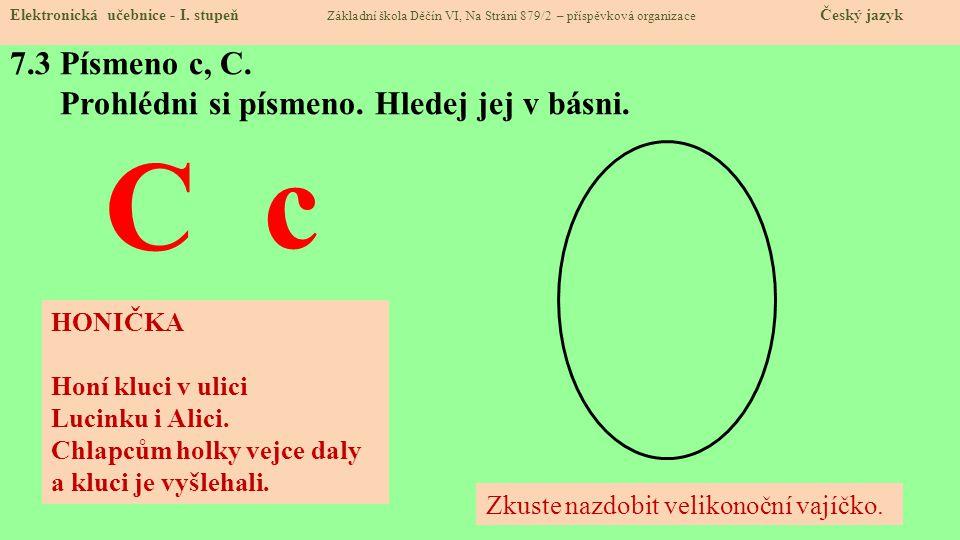 7.3 Písmeno c, C. Prohlédni si písmeno. Hledej jej v básni.