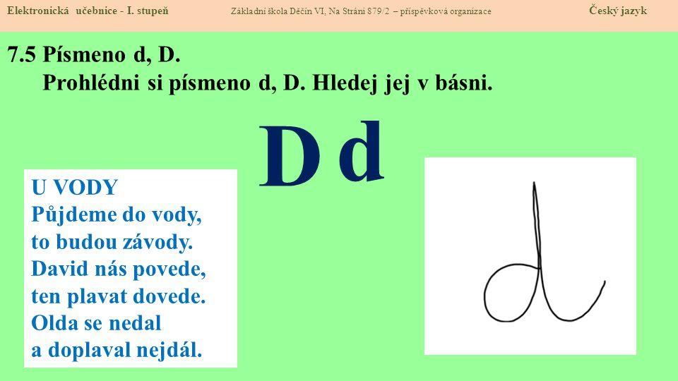 7.5 Písmeno d, D. Prohlédni si písmeno d, D. Hledej jej v básni.