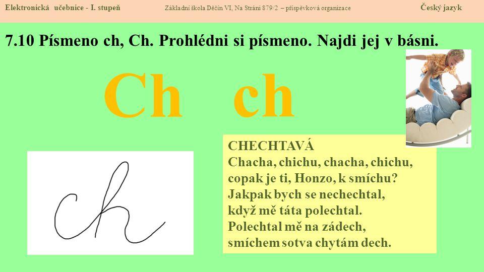 7.10 Písmeno ch, Ch. Prohlédni si písmeno. Najdi jej v básni.
