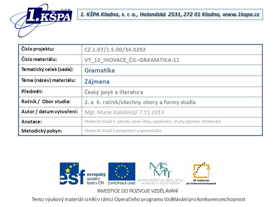 1. KŠPA Kladno, s. r. o., Holandská 2531, 272 01 Kladno, www.1kspa.cz