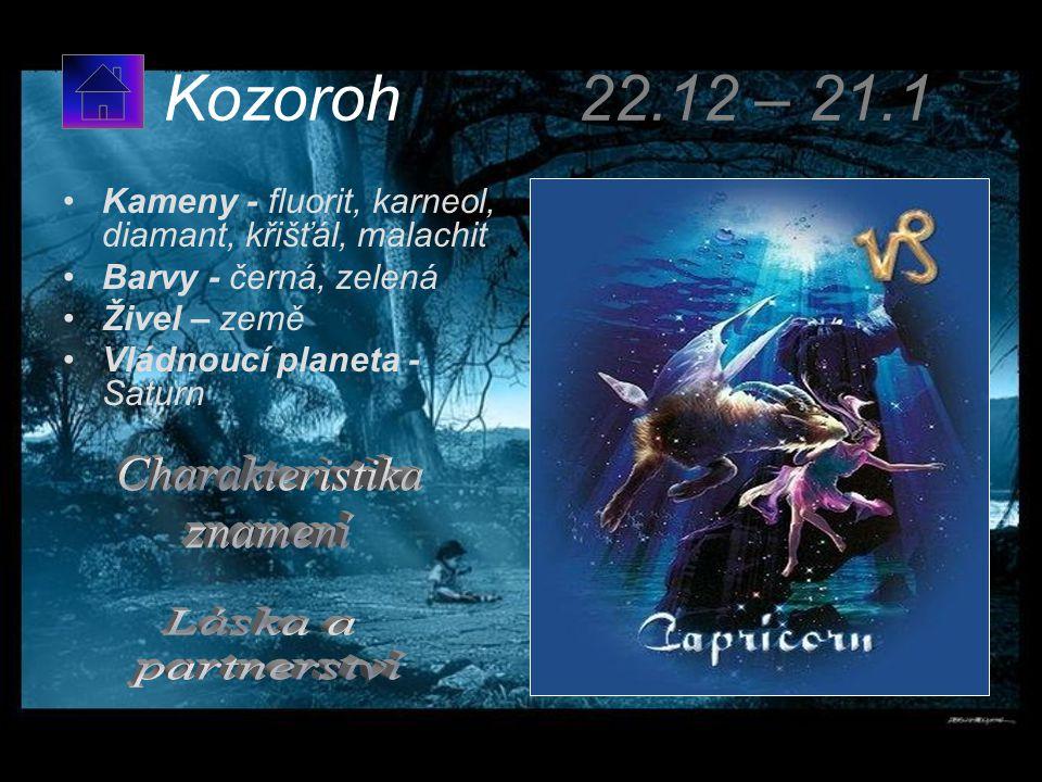 Kozoroh 22.12 – 21.1 Charakteristika znamení Láska a partnerství