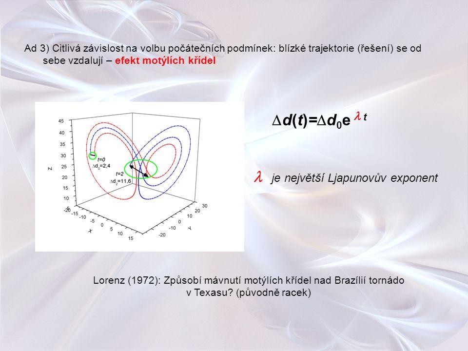  je největší Ljapunovův exponent