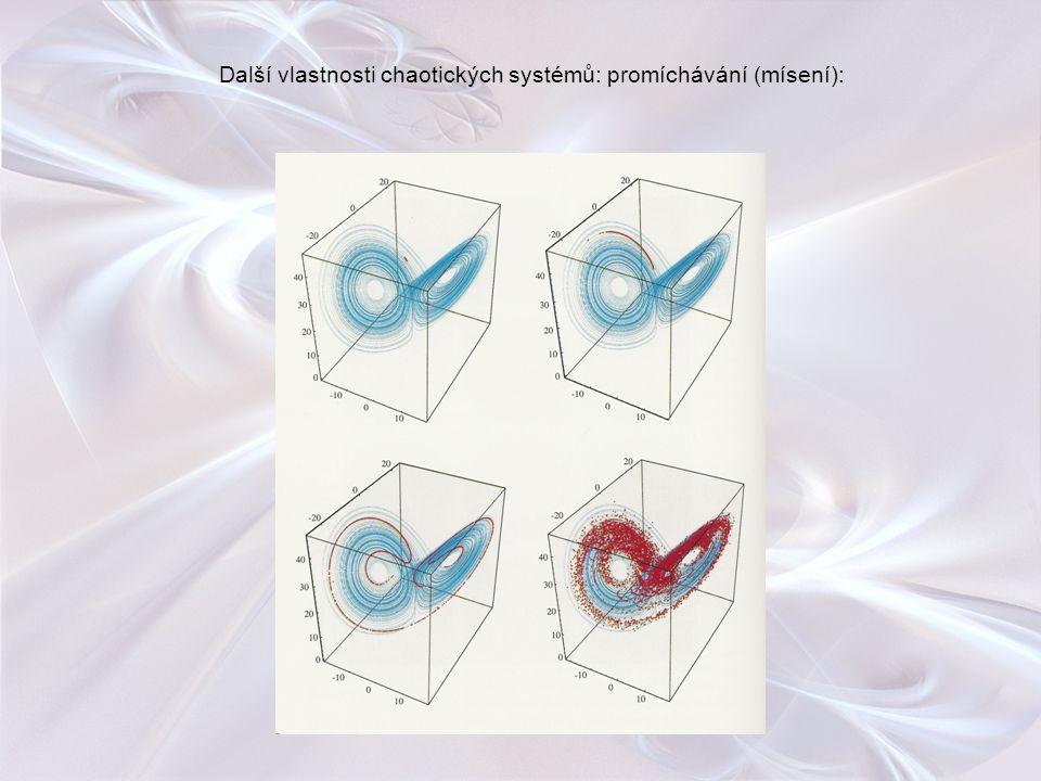 Další vlastnosti chaotických systémů: promíchávání (mísení):