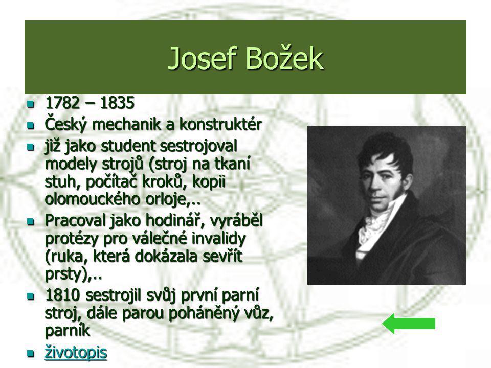 Josef Božek 1782 – 1835 Český mechanik a konstruktér