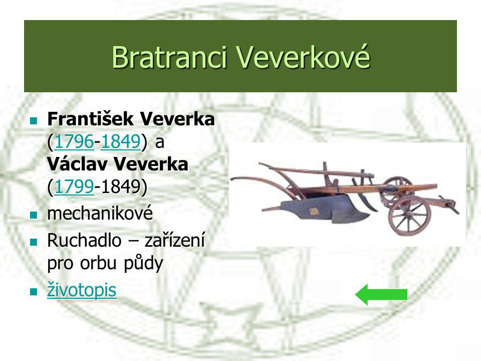 Bratranci Veverkové František Veverka (1796-1849) a Václav Veverka (1799-1849) mechanikové. Ruchadlo – zařízení pro orbu půdy.