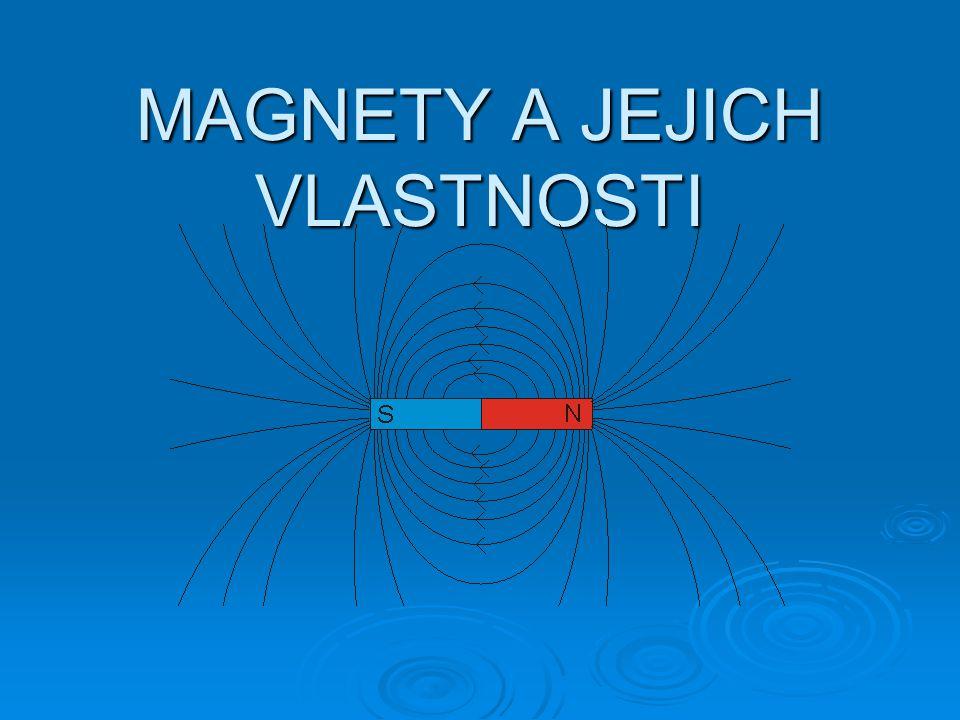 MAGNETY A JEJICH VLASTNOSTI