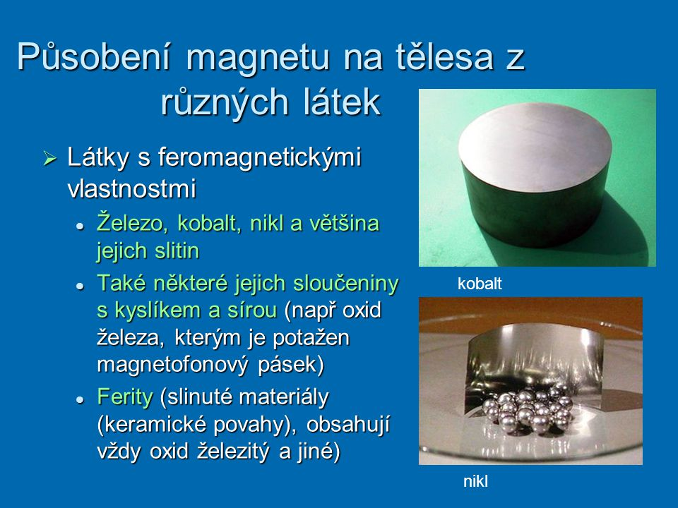 Působení magnetu na tělesa z různých látek